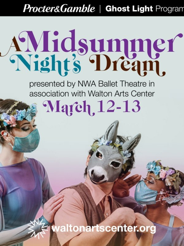 NWA Ballet Theatre's A Midsummer Night's Dream at the WAC March 12 -13